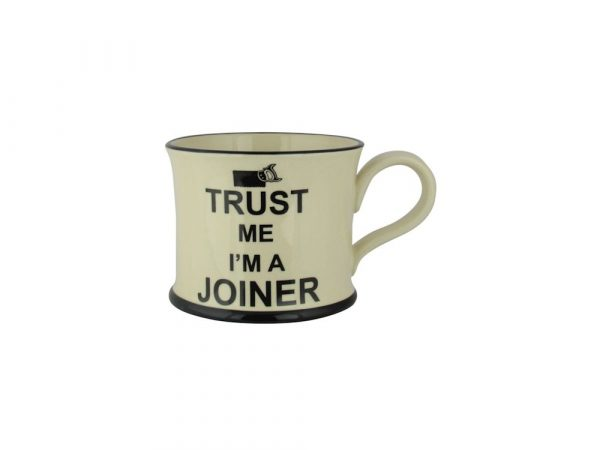 Moorland Pottery Mug Trust Me I'm A Joiner