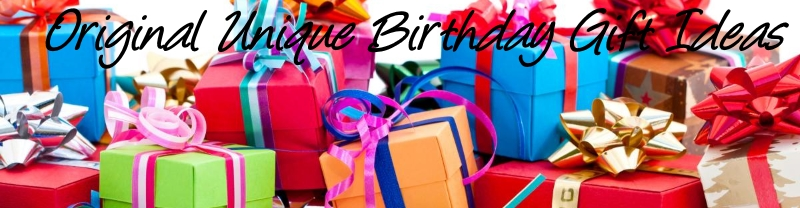 Birthday Gifts and Birthday Present Ideas