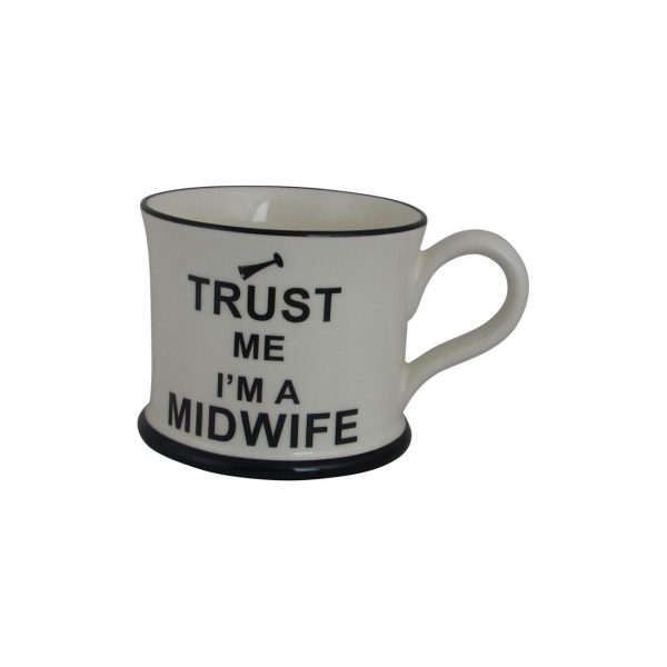 Moorland Pottery Mug Trust Me I'm A Midwife Design