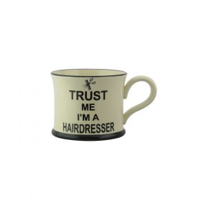 Moorland Pottery Mug Trust Me I'm A Hairdresser